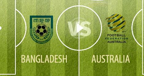 Bangladesh vs Australia FIFA World Cup Asian Qualification