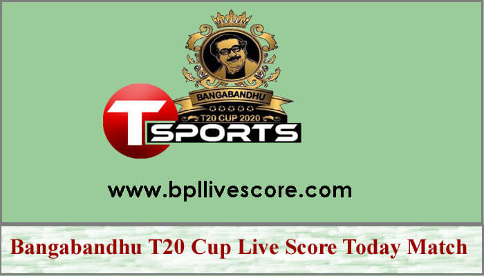 Bangabandhu T20 Cup Live Score Today Match