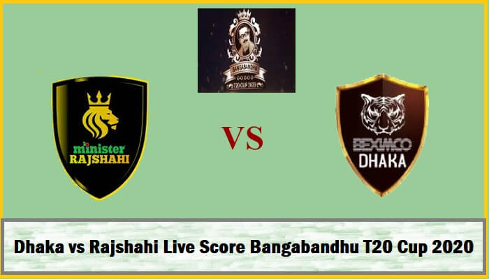 Dhaka vs Rajshahi Live Score Today Match Bangabandhu T20 Cup