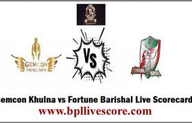 Gemcon Khulna vs Fortune Barishal Live Score