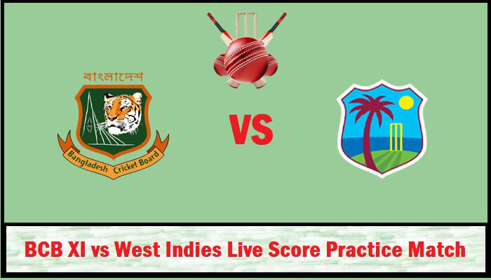 BCB XI vs West Indies Live Score Practice Match