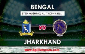 Bengal vs Jharkhand Live Score Syed Mushtaq Ali Trophy
