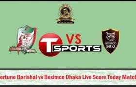 Fortune Barishal vs Beximco Dhaka Live Score Today Match